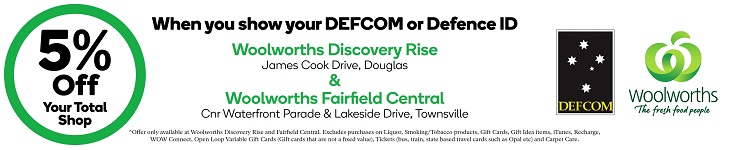 5% off* your shop at Woolworths Discovery Rise and Fairfield Central stores in Townsville for DEFCOM members